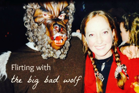 Flirting with the big bad wolf