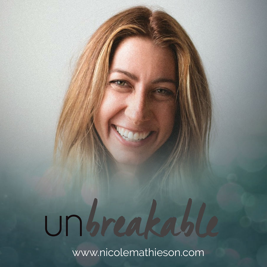 Unbreakable,  Nicole Mathieson, kinesiologist and life coach