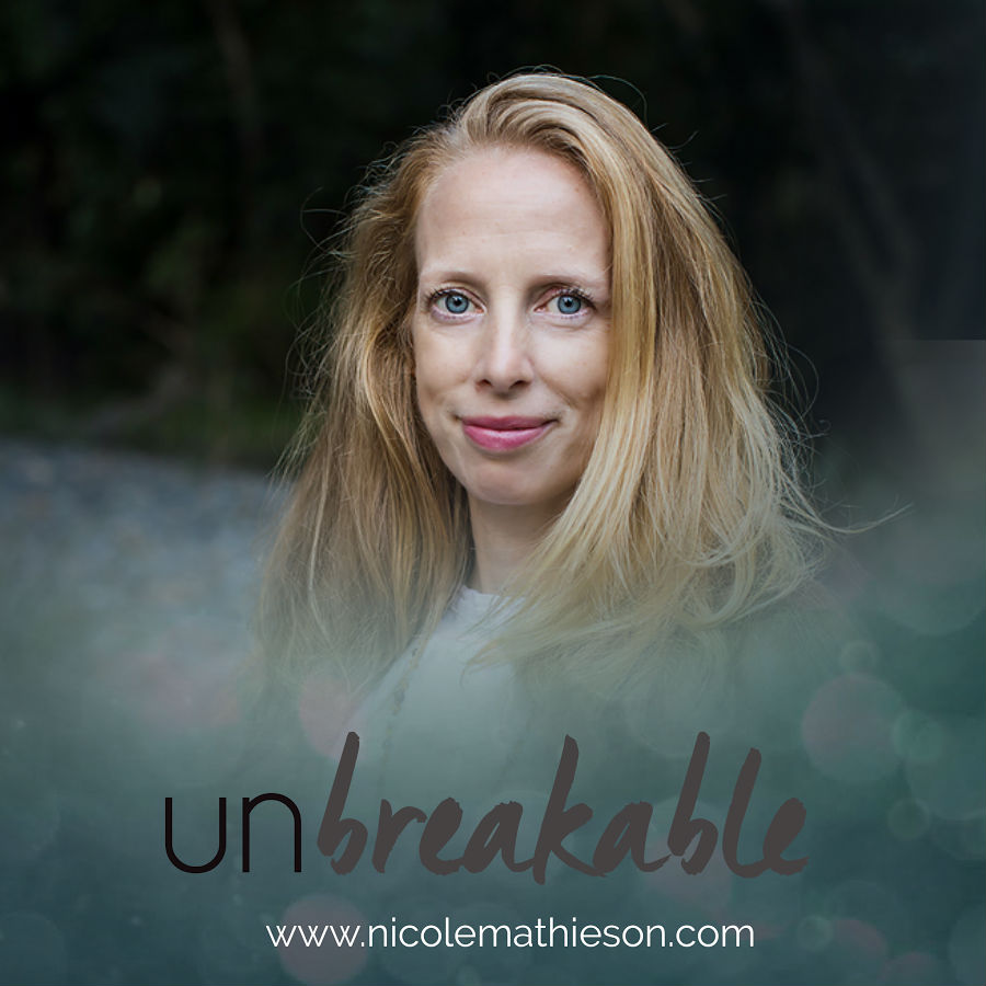 Unbreakable podcast, Nicole Mathieson, relationship coach
